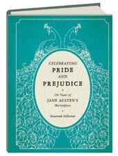 Celebrating Pride and Prejudice 200 Years of Jane Austen's Masterpiece hardcover