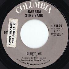 Barbra Streisand ORIG US Promo 45 Didn't we EX '72 Columbia Jimmy Webb Vocal Pop