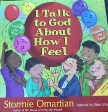 I TALK TO GOD ABOUT HOW I FEEL LEARNING TO PRAY By Stormie Omartian