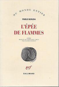 POESIE - POEME / L'EPEE DE FLAMMES - PABLO NERUDA - LITTERATURE CHILIENNE -2014-