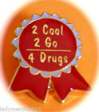 """2 Cool 2 Go 4 Drugs"" Lapel Pins-Wholesale Lot 25-NEW!"