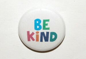 BE KIND Button Badge 25mm / 1 inch NICE - THINKING OF YOU - SOCIAL DISTANCE