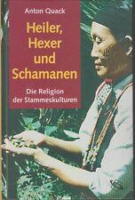 Heiler, Hexer und Schamanen, Die Religion der Stammeskulturen, Anton Quack 2004
