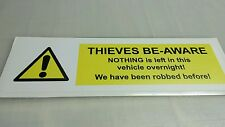 THIEVES BEWARE BE-AWARE we have been robbed before Sticker Van Theft Steal