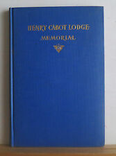 A Memorial to Henry Cabot Lodge 1932 Republican Senator Historian Biography