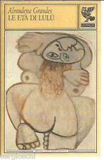 ALMUDENA GRANDES - LE ETA' DI LULU' - GUANDA 1990 -SR65