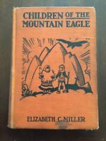 1927 Children of the Mountain Eagle by Elizabeth Cleveland Miller Illustrated