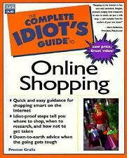 The Complete Idiot's Guide to Online Shopping by Preston Gralla (2003,...