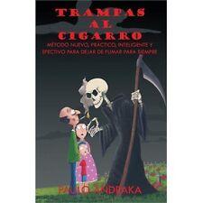 Trampas Al Cigarro : Metodo nuevo, practico, inteligente y efectivo para...