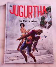 JUGURTHA Vernal / Franz - T15 - La pierre noire - EO - PARFAIT / NEUF!