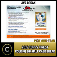 2019 TOPPS FINEST BASEBALL 4 BOX (HALF CASE) BREAK #A788 - PICK YOUR TEAM