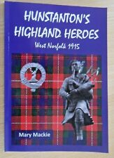 """""""HUNSTANTON'S HIGHLAND HEROES"""" by Mary Mackie"""