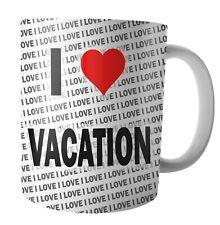 I Love Vacation - Tea - Coffee - Mug - Cup - Birthday - Christmas - Gift