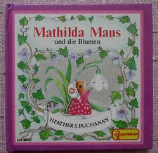 Mathilda Maus und die Blumen,  Heather S. Buchanan, 1988