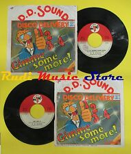 LP 45 7'' D.D. SOUND 1 2 3 4 gimme some more We like it 1977 italy no cd mc *dvd