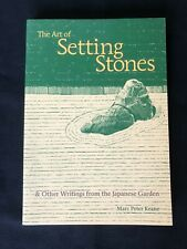 The Art of Setting Stones & Other Writings from the Japanese Garden (Free Ship!)