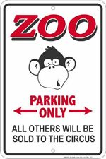 Zoo Parking Only / Circus metal sign . fun for the Monkey fan