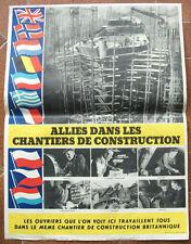 FRANCE LIBRE 1940 44 - AFFICHE ORIGINALE « ALLIES DANS LES CHANTIERS DE CONSTRUC