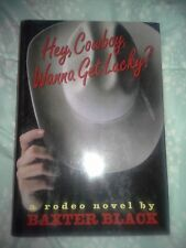 Hey Cowboy hardcover book by Baxter Black