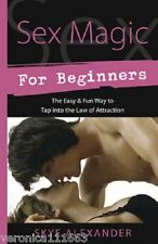 Sex Magic for Beginners NEW Book Spells Rituals Elixirs Talismans Amulets Love