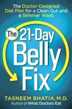 The 21-Day Belly Fix : The Doctor-Designed Diet Plan for a Clean Gut and a...