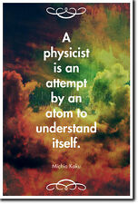 """MICHIO KAKU QUOTE POSTER - PHOTO PRINT ART GIFT """"A PHYSICIST IS..."""""""