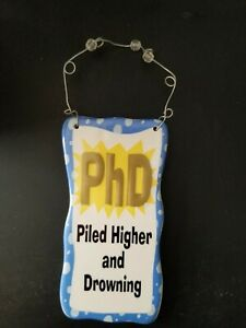 PhD Sign - Glazed Ceramic Comical - Wire Hanger