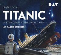TITANIC-24 STUNDEN BIS ZUM UNTERGANG - DAVIES,STEPHEN  2 CD NEW