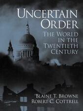 Uncertain Order : The World in the Twentieth Century by Karen J. Warren, John C…
