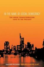 In the Name of Social Democracy: The Great Transformation from 1945 to the Pres