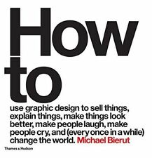 How to use graphic design to sell things, explain things, make th by Michael...