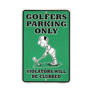 Golfers Golf Parking Only Violators Clubbed Embossed Metal Tin Sign 8 x 12