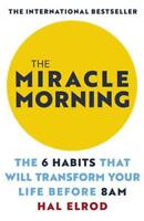 The Miracle Morning: The 6 Habits That Will Transform Your Life Before 8AM: Chan