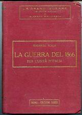 La guerra del 1866 per l'unit… d'Italia - Edoardo Scala. Roma 1929, Edizioni Tib
