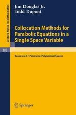 Collocation Methods for Parabolic Equations in a Single Space Variable: (Based