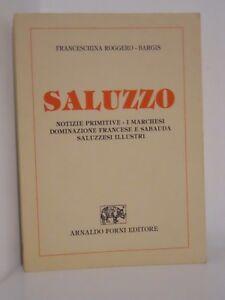 SALUZZO  NOTIZIE PRIMITIVE - ROGGERO BARGIS - FORNI EDITORE - 1996