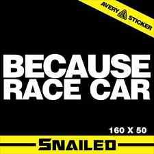 BECAUSE RACE CAR JDM STICKER DECAL CAR DRIFT TURBO FAST VINYL HELLA SICK GIFT