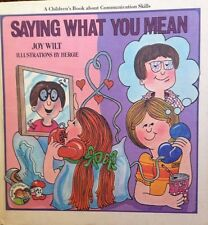 Saying What You Mean: Ready to Grow Series by Wilt hardcover