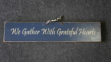 Home Decor Wood Sign 26 X 5.5 We Gather With Grateful Hearts