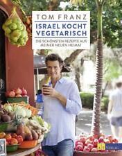 Israel kocht vegetarisch von Tom Franz (2017, Gebundene Ausgabe)