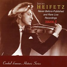 Jascha Heifetz in Never-Before-Published and Rare Live Recordings, Vol. 5