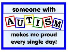AUTISM AWARENESS MAGNET Someone makes me proud everyday