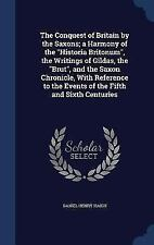 The Conquest of Britain by the Saxons; A Harmony of the Historia Britonum, the W