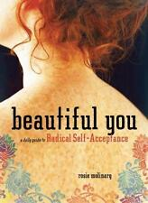 Beautiful You: A Daily Guide to Radical Self-Acceptance by Molinary, Rosie