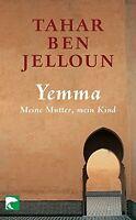 Yemma. Meine Mutter, mein Kind von Tahar Ben Jelloun (2009, Taschenbuch)