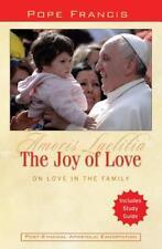 The Joy of Love: On Love in the Family: Amoris Laetitia