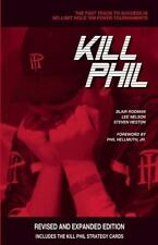Kill Phil: The Fast Track to Success in No-Limit Hold 'em Poker Tournaments: ...