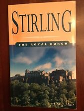 Stirling: The Royal Burgh, SCOTLAND William Wallace BRAVEHEART, Castle History