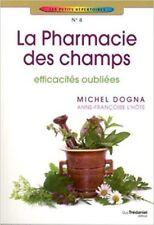 La Pharmacie Des Champs - Efficacités Oubliées - Michel Dogna - Guy Trédaniel