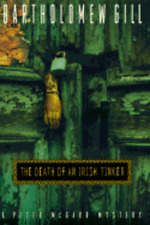 The Death of an Irish Tinker: A Peter McGarr Mystery by Bartholomew Gill: Used